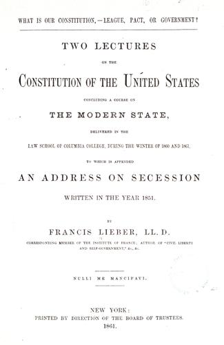 What is our Constitution,–league, pact, or government?