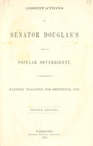 Observations on Senator Douglas's views of popular sovereignty