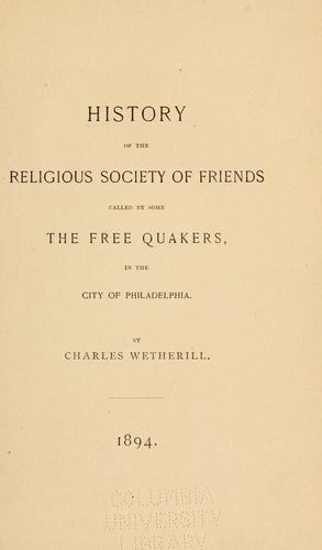 Download History of the religious Society of Friends, called by some the Free Quakers, in the city of Philadelphia