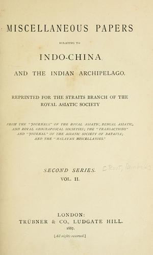 Download Miscellaneous papers relating to Indo-China and the Indian archipelago.