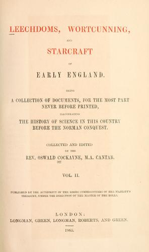 Leechdoms, wortcunning, and starcraft of early England.