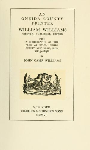 An Oneida County printer, William Williams