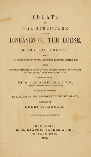 Download Youatt on the structure and the diseases of the horse, with their remedies