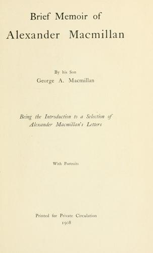 Brief memoir of Alexander Macmillan by George Alexander Macmillan