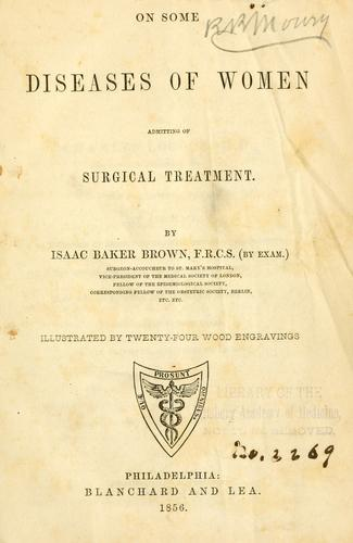 Download On some diseases of women admitting of surgical treatment.