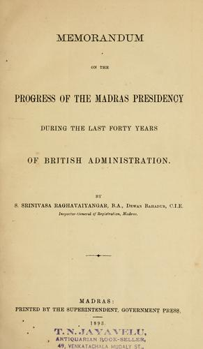 Download Memorandum on the progress of the Madras presidency during the last forty years of British administration.