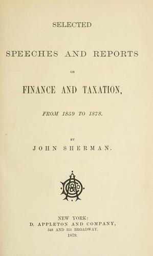 Download Selected speeches and reports on finance and taxation, from 1859 to 1878.