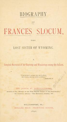Biography of Frances Slocum, the lost sister of Wyoming.