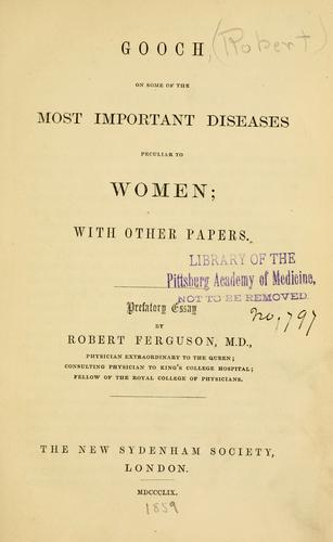 Download Gooch on some of the most important diseases peculiar to women