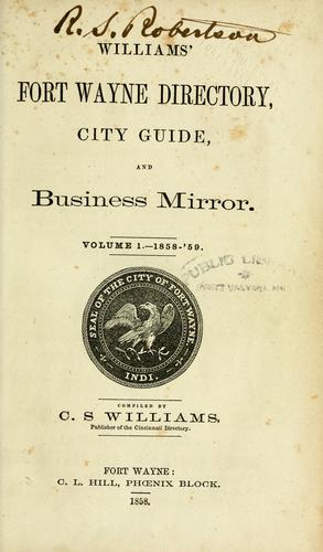 Williams' Fort Wayne directory, city guide, and business mirror by C. S. Williams