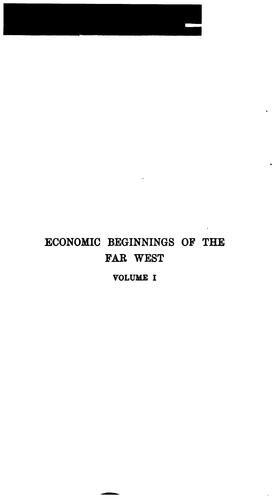 Download Economic beginnings of the far West
