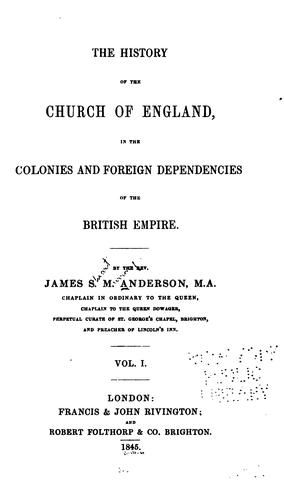 The history of the Church of England, in the colonies and foreign dependencies of the British Empire