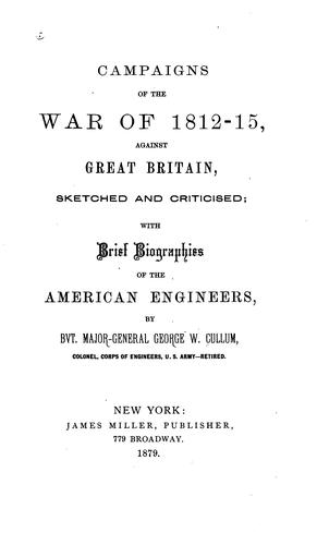 Download Campaigns of the war of 1812-15, against Great Britain