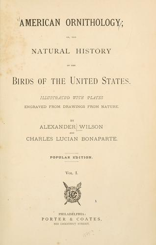 American ornithology, or, The natural history of the birds of the United States