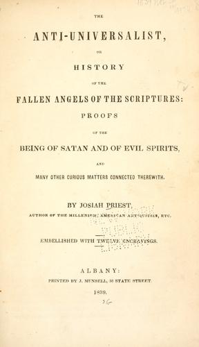 Download The anti-universalist, or, History of the fallen angels of the Scriptures