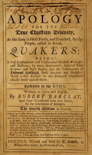 Download An Apology for the true Christian divinity, as the same is held forth, and preached, by the people, called in scorn, Quakers