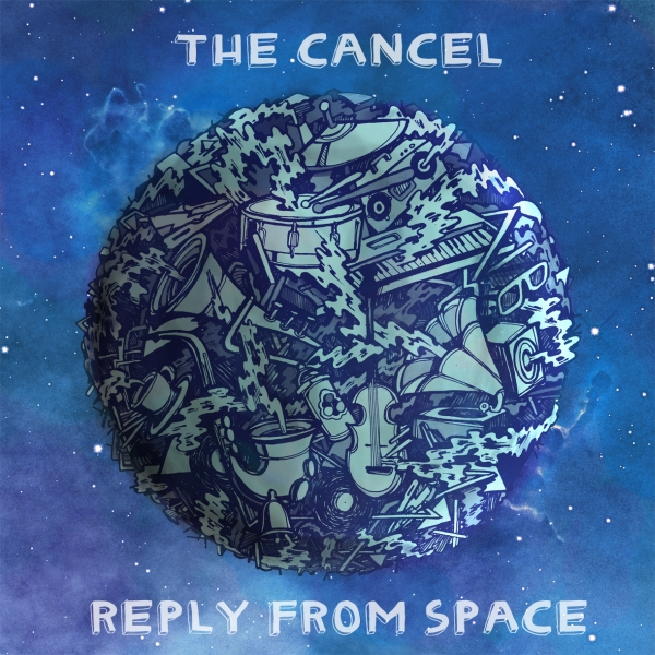 The Cancel – Reply From Space