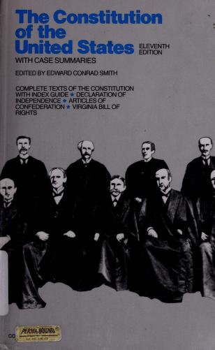 Cover of: The Constitution of the United States, with case summaries | Edward Conrad Smith