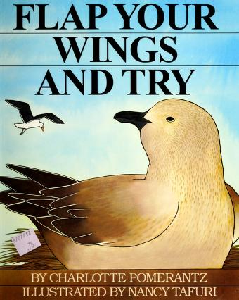 Cover of: Flap your wings and try   Charlotte Pomerantz