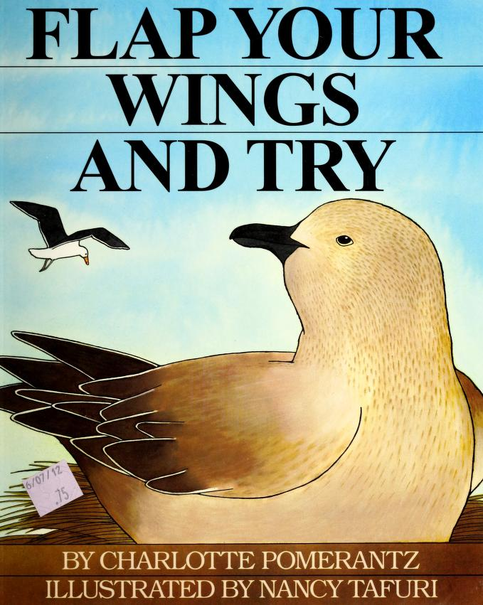 Flap your wings and try by Charlotte Pomerantz