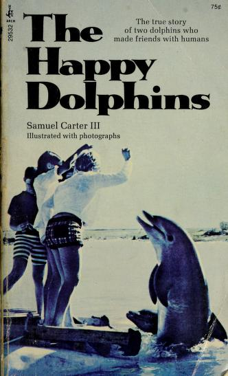 Cover of: The happy dolphins | Samuel Carter