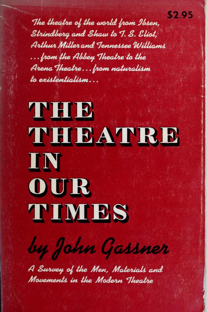 The theatre in our times by Gassner, John