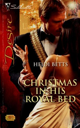 Christmas in his royal bed by Heidi Betts