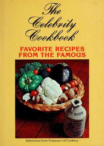 The celebrity cookbook by compiled and edited by Treasured Publications, inc.