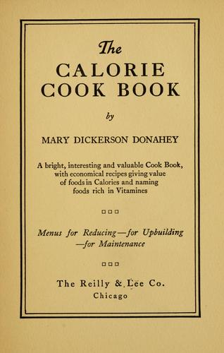 The calorie cook book by Mary Dickerson Donahey