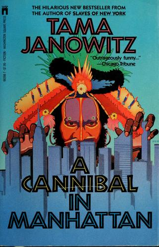A cannibal in Manhattan by Tama Janowitz