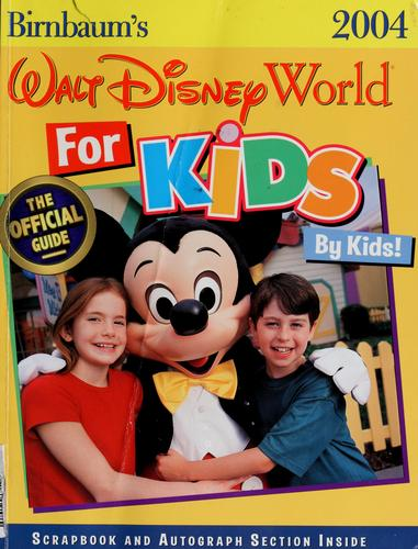 Birnbaum's Walt Disney World for kids, by kids by