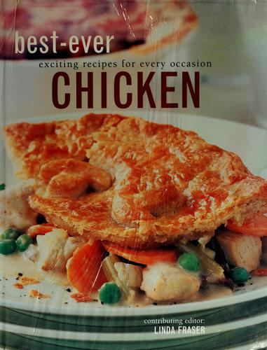 Best-Ever Chicken by Catherine Atkinson, Alex Barker, Carla Capalbo, Maxine Clark, Andi Clevely, Christine France, Carole Handslip, Sarah Gates, Shirley Gill, Norma MacMillan, Sue Maggs, Katherine Richmond, Jenny Stacey, Ruby Le Bois, Liz Trigg, Hilaire Walden, Laura Washburn, Steven Wheeler