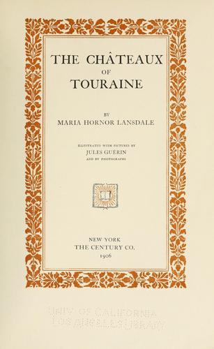 The châteaux of Touraine by Maria Hornor Lansdale