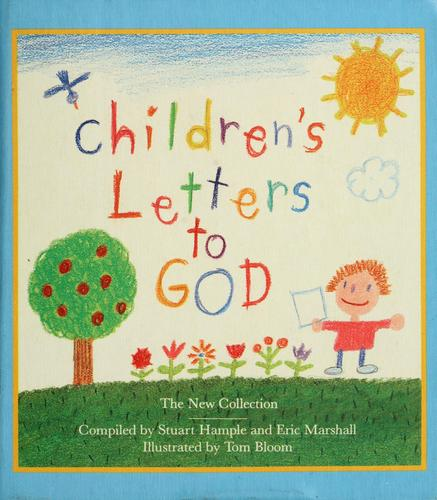 Children's letters to God by compiled by Stuart Hample and Eric Marshall ; illustrated by Tom Bloom.