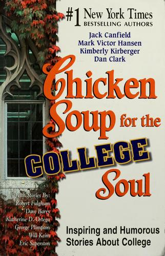 Chicken soup for the college soul by Jack Canfield