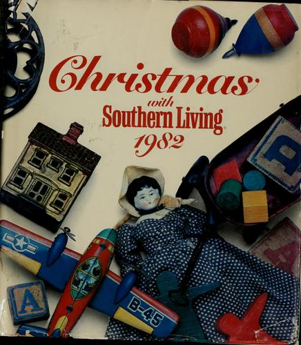 Christmas with Southern living, 1982 by compiled & edited by Jo Voce and Candace N. Conard.