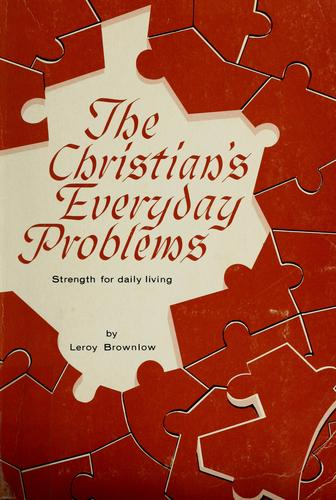 The Christian's everyday problems by Leroy Brownlow