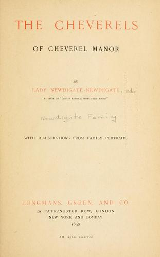 The Cheverels of Cheverel manor by Anne Emily (Garnier) lady Newdigate-Newdegate