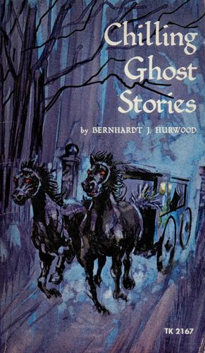 Chilling ghost stories by Bernhardt J. Hurwood