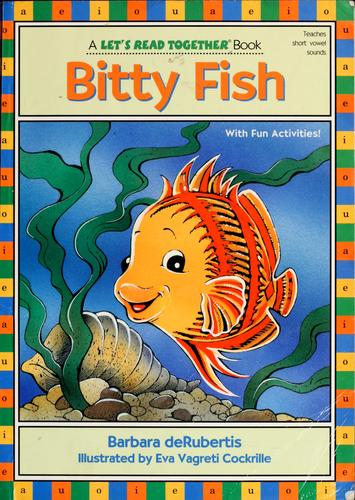 Bitty Fish by Barbara DeRubertis