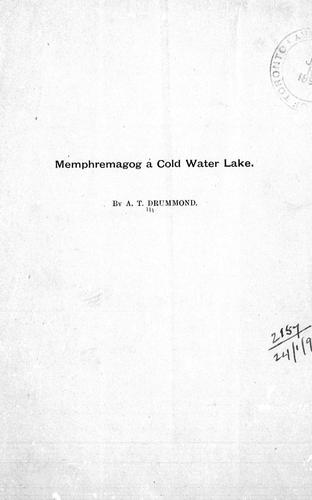 Memphremagog a cold water lake by A. T. Drummond