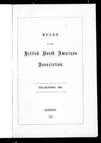 Rules of the British North American Association by British North American Association.