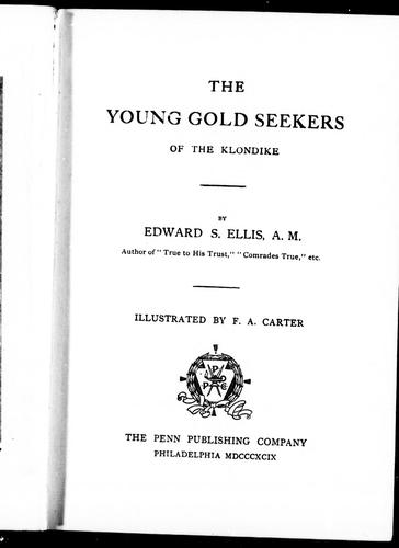 The young gold seekers of the Klondike by Edward Sylvester Ellis