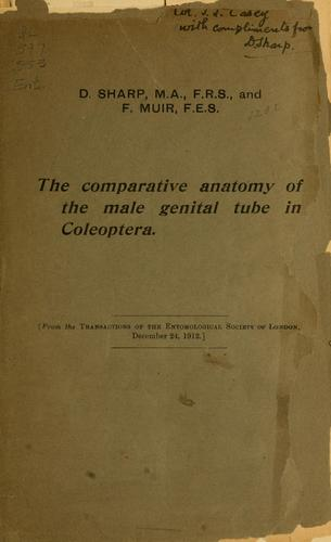 The comparative anatomy of the male genital tube in Coleoptera by Sharp, David