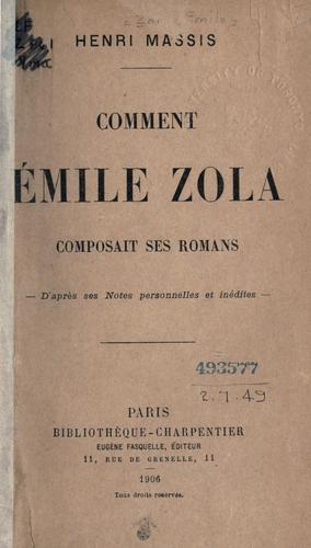 Comment Émile Zola composait ses romans by Massis, Henri