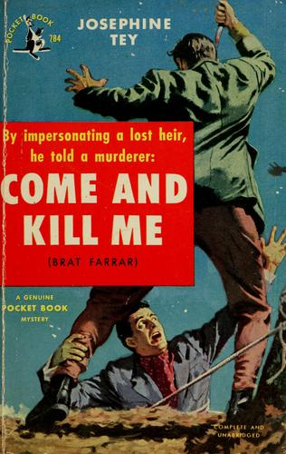 "Come and Kill Me (Originally Titled""Brat Farrar"") by Josephine Tey"