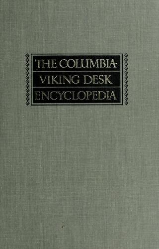 The Columbia-Viking desk encyclopedia by