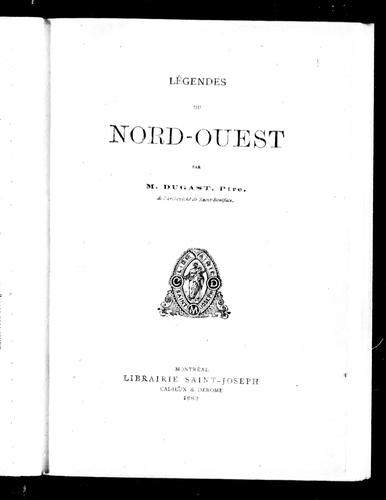 Légendes du Nord-Ouest by Georges Dugas