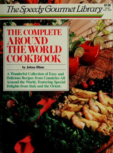 The complete around the world cookbook by Johna Blinn