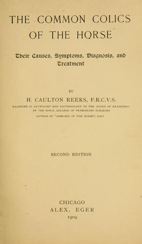 The common colics of the horse by H. Caulton Reeks